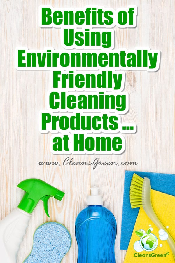 Benefits of Using Environmentally Friendly Cleaning Products … at Home | There are many benefits for using environmentally friendly cleaning products in our homes. As a new year begins, so do many other things. The most common New Year's resolutions are related to family time, fitness, weight loss, debt reduction, quit xxxx (you name it) and our health.