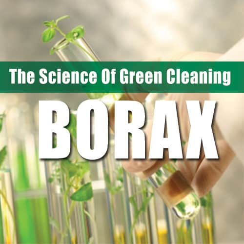 The Science of Green Cleaning - Borax