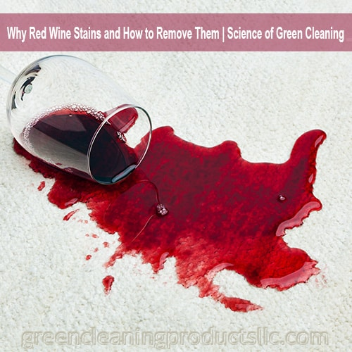 Why Red Wine Stains and How to Remove Them | Science of Green Cleaning