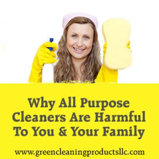 Why All Purpose Cleaners Are Harmful To You and Your Family