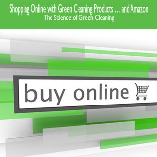 Shopping Online with Green Cleaning Products … and Amazon