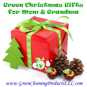Green Christmas -  Gifts for Mom & Grandma from Green Cleaning Products