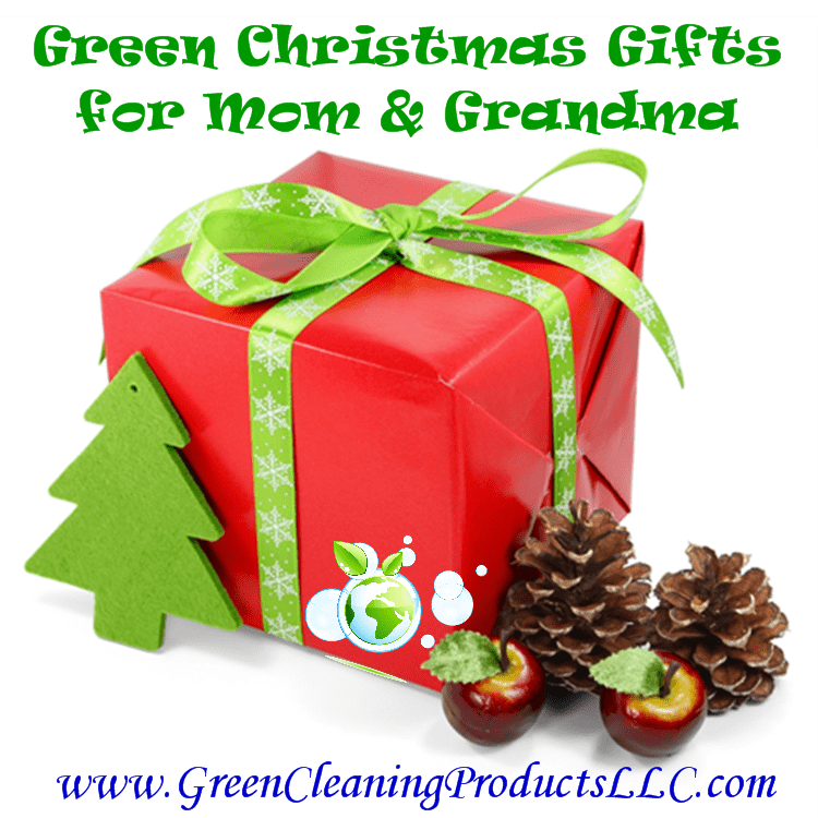 Green Christmas Gifts for Mom and Grandma | Cleans Green Shares