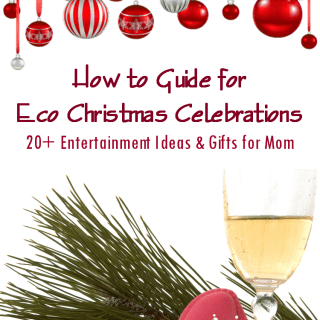 Cleans Green Shares How to Guide for Eco Christmas Celebrations | 20 + Entertainment Ideas and Gifts for Mom