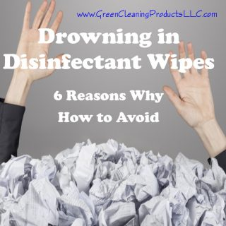 Drowning in Disinfecting Wipes | 6 Reasons Why from CleansGreen