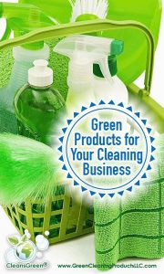 Green Products for Your Cleaning Business from Green Cleaning Products LLC