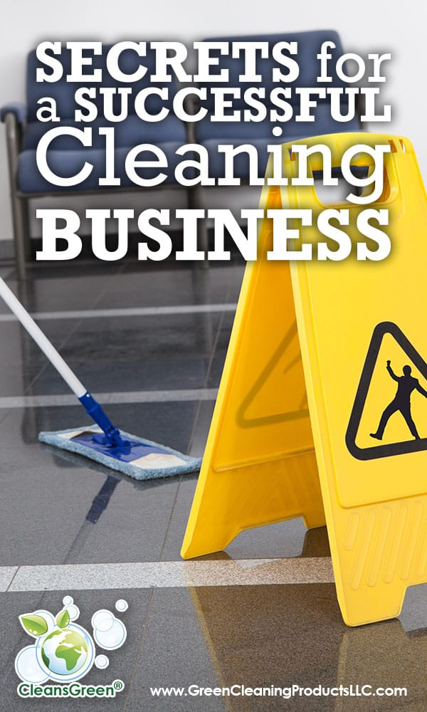 Secrets for a Successful Cleaning Business | Shared by Green Cleaning Products