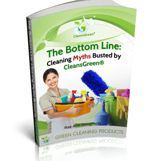 Green Cleaning Products LLC's newest eBook: The Bottom Line Cleaning Myths Busted by CleansGreen