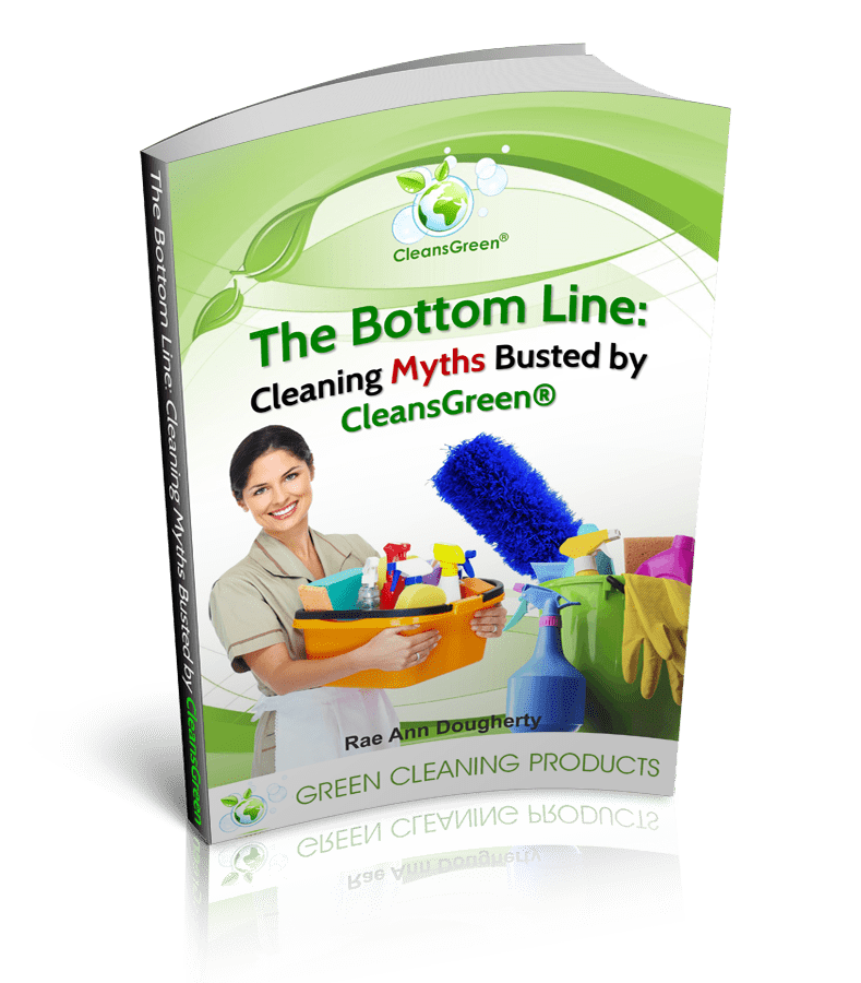 "The Bottom Line: Cleaning Myths Busted by CleansGreen | So what green cleaning products does one select? It is hard to discern cleaning myths and solid science. Announcing Green Cleaning Products LLC's newest eBook, ""The Bottom Line"" Cleaning Myths Busted by CleansGreen®"""
