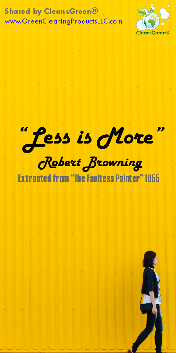 Less Is More: Green Cleaning Products Quote Robert Browning