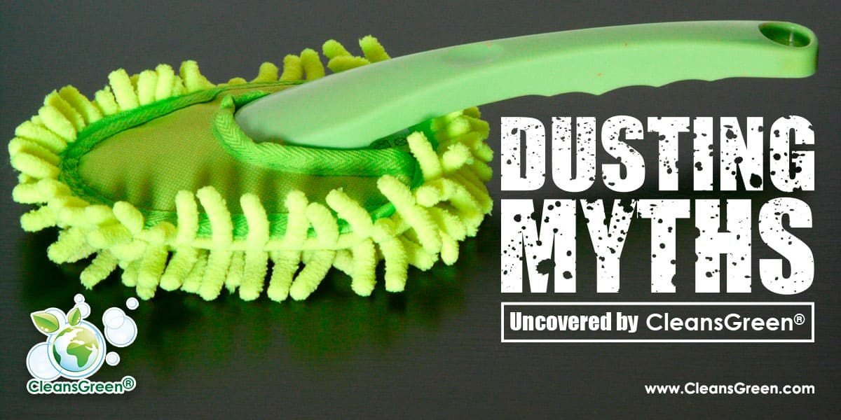 Dusting Myths Green Cleaning Products