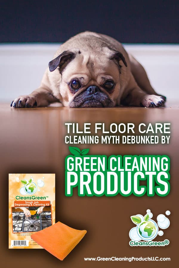 Tile Floor Care | Cleaning Myths Debunked by Green Cleaning Products... Myth: The Harsher the Chemical the Cleaner the Floor Tile Grout It is commonly accepted that the harshest cleaners are the best for cleaning the grout in floor tile.