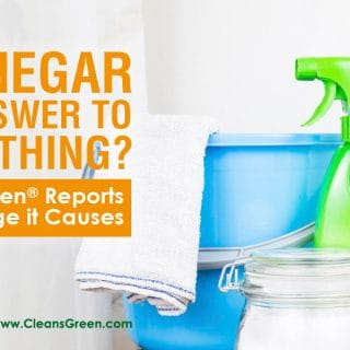 Is Vinegar the Answer to Everything? | CleansGreen® Unveils the Damage it Causes