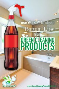 Use Coca Cola to Clean | The Bottom Line from Green Cleaning Products