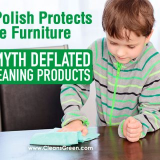 Furniture Polish Protects the Fine Furniture Another Myth Deflated by Green Cleaning Products