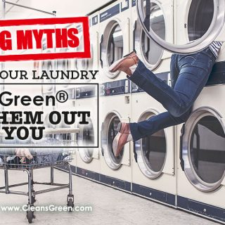 Cleaning Myths Regarding Your Laundry | CleansGreen® Sorts Them Out For You