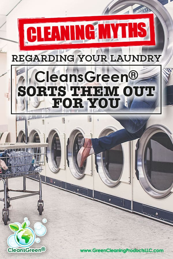 Cleaning Myths Regarding Your Laundry CleansGreen Sorts Them Out For You | There are a myriad of myths surrounding laundry cleaning myths...