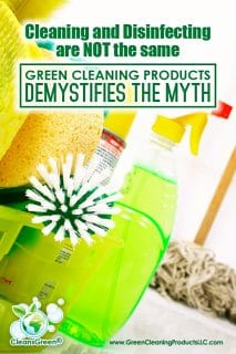 Cleaning and Disinfecting are NOT the Same | Green Cleaning Products Demystifies the Myth... Cleaning and disinfecting is one of the most misunderstood concepts in the world of cleaning. Cleaning is a way to remove dirt and grime at a surface level.