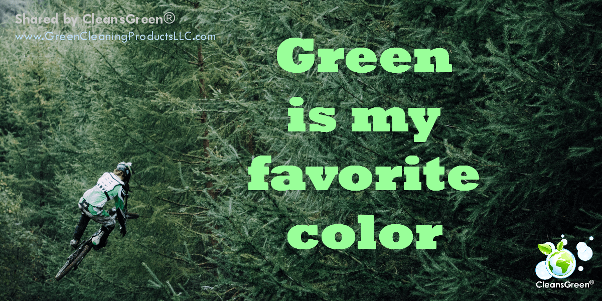 Green is my favorite color! Shared by ©CleansGreen #greenliving #naturelover