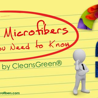 Everything You Need to Know About Best Microfibers by CleansGreen