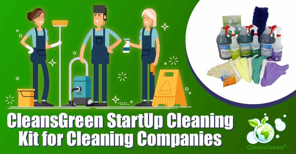 CleansGreen StartUp Cleaning Kit for Cleaning Companies... Are you starting a cleaning business? Or do you want to convert your existing business into a green cleaning business? The CleansGreen® Startup Kit is all that is needed to start up a green cleaning business in one package … and now available.