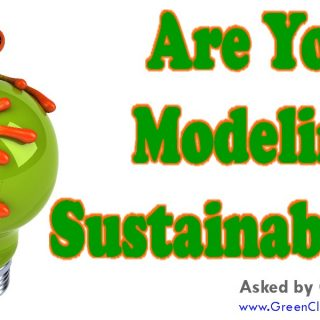 Are You Modeling Sustainability? | Asked by CleansGreen®