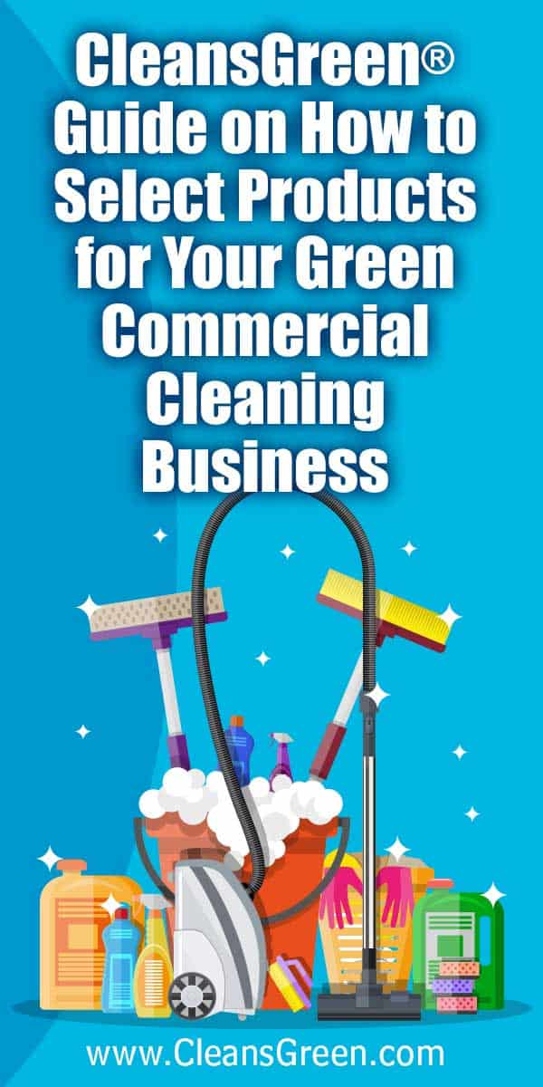CleansGreen® Guide on How to Select Products for Your Green Commercial Cleaning Business... This article will cover issues such as the definition of green cleaning products, why they are important to use, janitorial businesses for the home and office in this sector, what to consider when selecting green cleaning products and give some reasons why using specialty dusters are recommended.