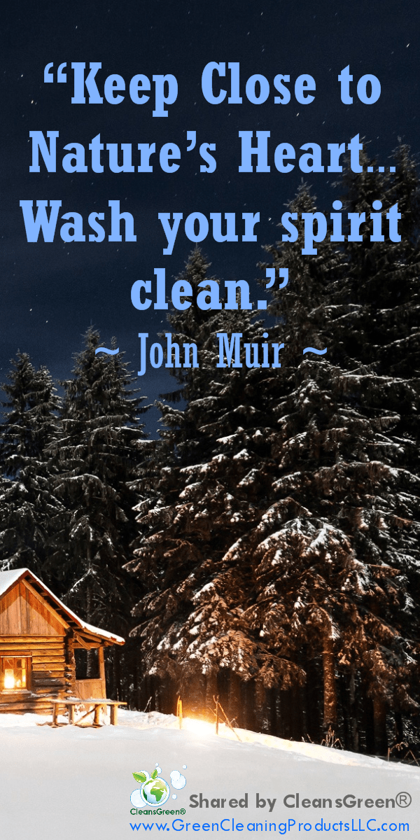 """Keep Close to Nature's Heart … Wash Your Spirit Clean"" #nature #quotes"