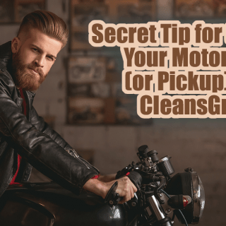 Secret Tip for Cleaning Your Motorcycle (or Pickup) from CleansGreen... Looking for a secret tip to clean your beloved motorcycle (or pickup truck)?  As an enthusiast of fine motor vehicles the mud, dirt and debris is unsightly.