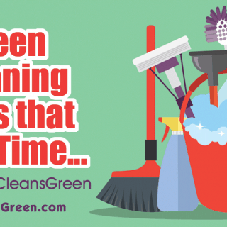 Green Cleaning Tools that Save Time | Shared by CleansGreen